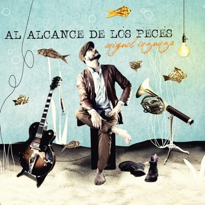 Al Alcance de Los Peces - Miguel Inzunza