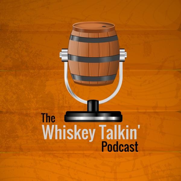 The Whiskey Talkin' Podcast