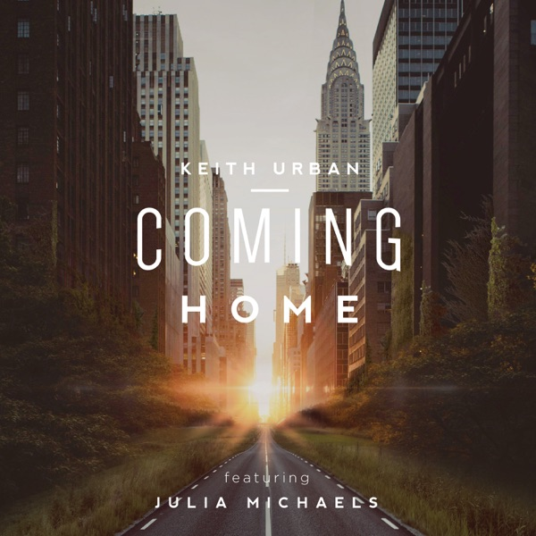 Keith Urban - Coming Home (Feat. Julia Michaels)
