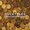 Ducktales - Single, Jonathan Young