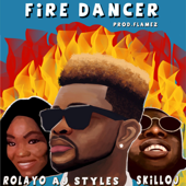 Fire Dancer (feat. Skilloj & Rolayo)