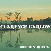 Clarence Garlow - New Bon Ton Roulay