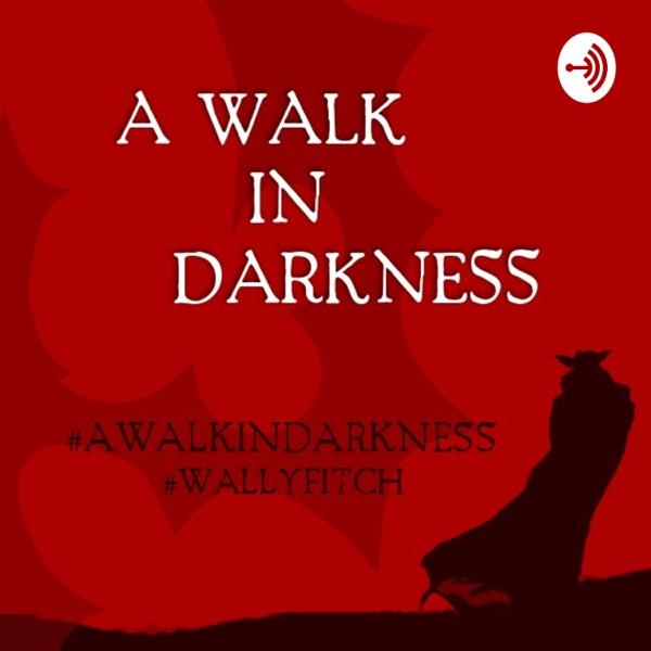 A Walk In Darkness