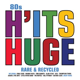 80s H It's Huge: Rare & Recycled by Various Artists on iTunes