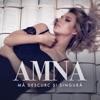 Mă Descurc Şi Singură - Single, Amna