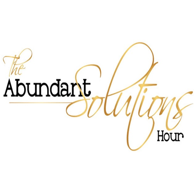 Abundant Solutions Hour By The Abundant Solutions Hour On Apple Podcasts