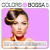 Colors of Bossa 5