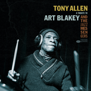 Tony Allen - A Tribute To Art Blakey and the Jazz Messengers - EP