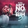 Ain't No Mixtape Bih 3