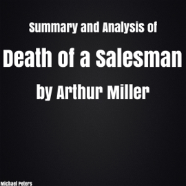 Summary and Analysis of Death of a Salesman by Arthur Miller (Unabridged) audiobook