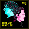 Don't Stop or We'll Die - Dazzle Me  artwork
