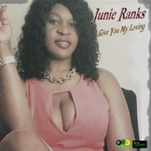 Junie Ranks - Give You My Loving