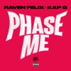 Raven Felix & Kap G - Phase Me
