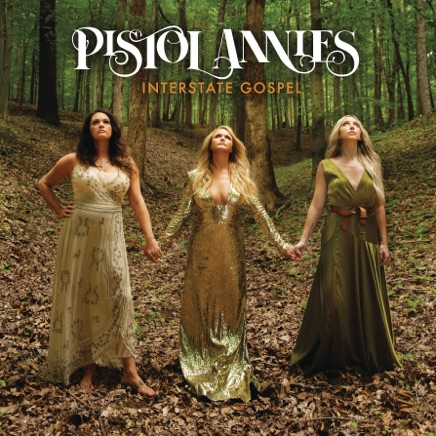 Pistol Annies - Interstate Gospel Zip