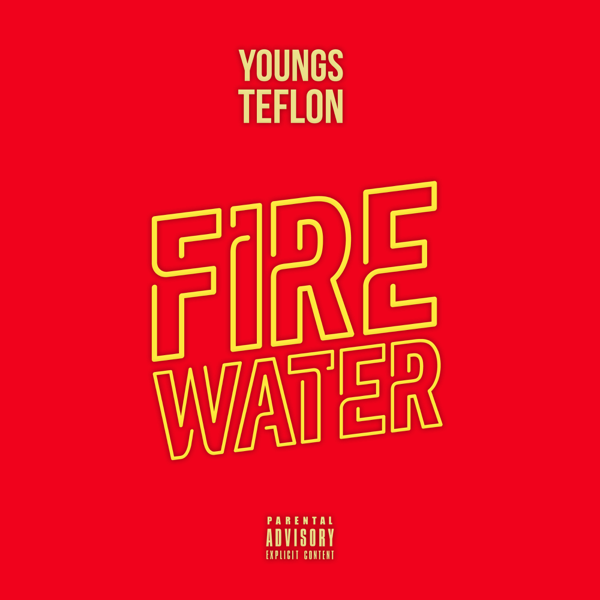 ‎Fire Water - Single by Youngs Teflon