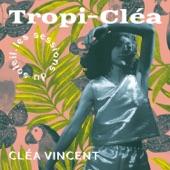 Clea Vincent - Destination tropicale (feat. Kim Giani)