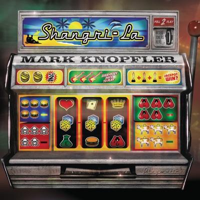 Shangri-La (Non-EU Version) - Mark Knopfler