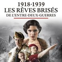 Télécharger 1918-1939 : les rêves brisés de l'entre-deux-guerres Episode 8