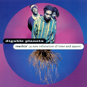 Reachin' (A New Refutation of Time & Space) - Digable Planets - Digable Planets