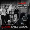 Dakota - How Deep Is Your Love (Acoustic Dance Sessions) artwork