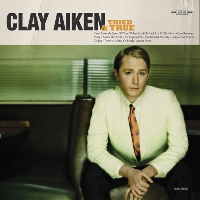 Tried & True (Bonus Track Version) - Clay Aiken