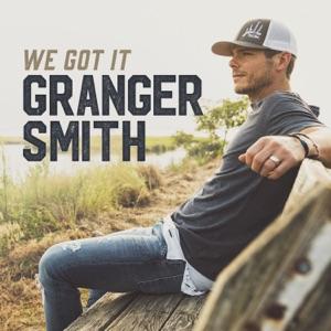 Granger Smith - We Got It