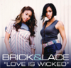 Brick & Lace - Love Is Wicked artwork