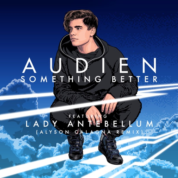 Something Better (feat. Lady Antebellum) [Alyson Calagna Extended Mix] - Single