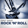 First Wave Rock 'N' Roll