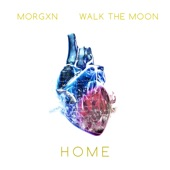 morgxn - home ft. WALK THE MOON