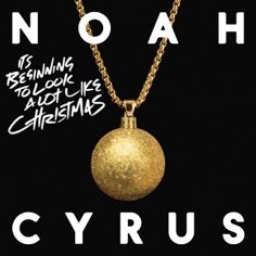 Download Noah Cyrus - It's Beginning to Look a Lot Like Christmas | Mp3 download