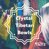Crystal Tibetan Bowls 432Hz - Heal Chakras with Soothing Frequencies to Balance Energy