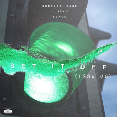 Set It off (Issa Go) - Single - Slade