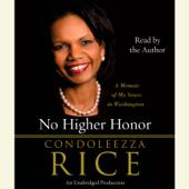 No Higher Honor: A Memoir of My Years in Washington (Unabridged)