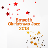 Instrumental Jazz Music Ambient & Chritmas Jazz Music Collection - Smooth Christmas Jazz 2018: Full Immersion, Perfect Mood, Happy Holidays, Winter Time, Relaxing Lounge Chill  artwork