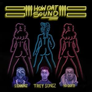 How Dat Sound (feat. 2 Chainz & Yo Gotti) - Single Mp3 Download
