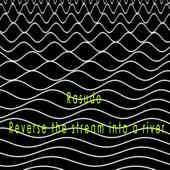 Reverse the Stream Into a River