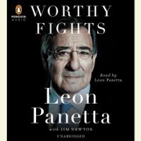 Worthy Fights: A Memoir of Leadership in War and Peace (Unabridged)