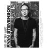 Ryan Stevenson - No Matter What  artwork