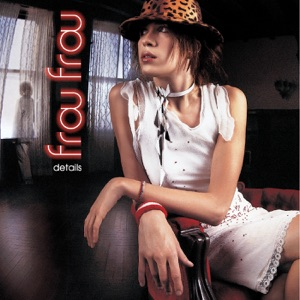 Frou Frou - Only Got One
