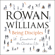 Rowan Williams - Being Disciples: Essentials of the Christian Life (Unabridged)