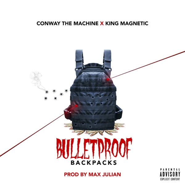 Bulletproof Backpacks (feat. Conway the Machine & King Magnetic) - Single