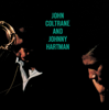 Johnny Hartman & John Coltrane - John Coltrane and Johnny Hartman  artwork