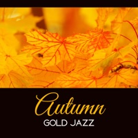 Gentle Music Collection - Autumn Gold Jazz – Mellow Tones for Evening, Instrumental Lounge 2017, Amazing Feelings, Jazz Therapy