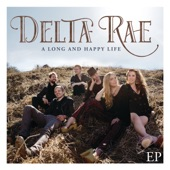 Delta Rae - I Moved South