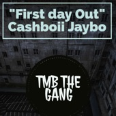 Cashboii Jaybo - First Day Out
