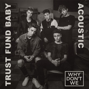 Trust Fund Baby (Acoustic) - Single Mp3 Download