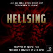 Hellsing - Logos Naki World - A World Without Logos - Main Theme