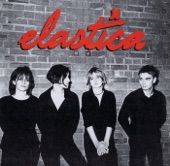 Elastica - Hold Me Now