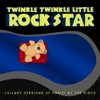 Twinkle Twinkle Little Rock Star - Hey Look Ma, I Made It